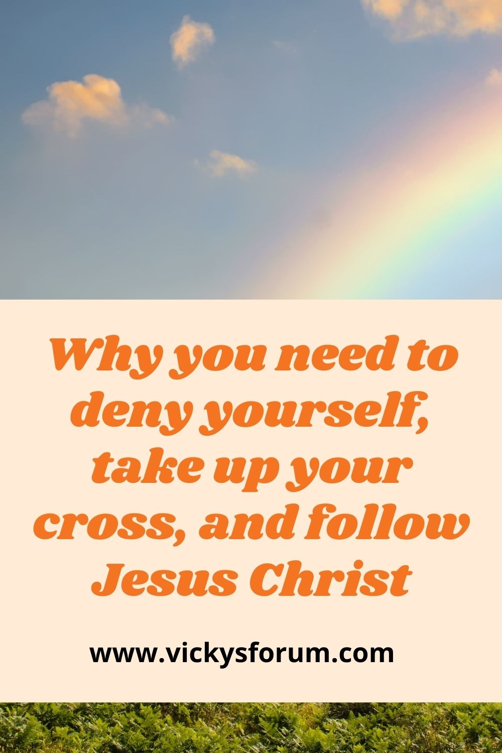 Deny yourself and follow Jesus