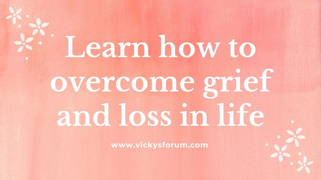 Overcoming loss and grief