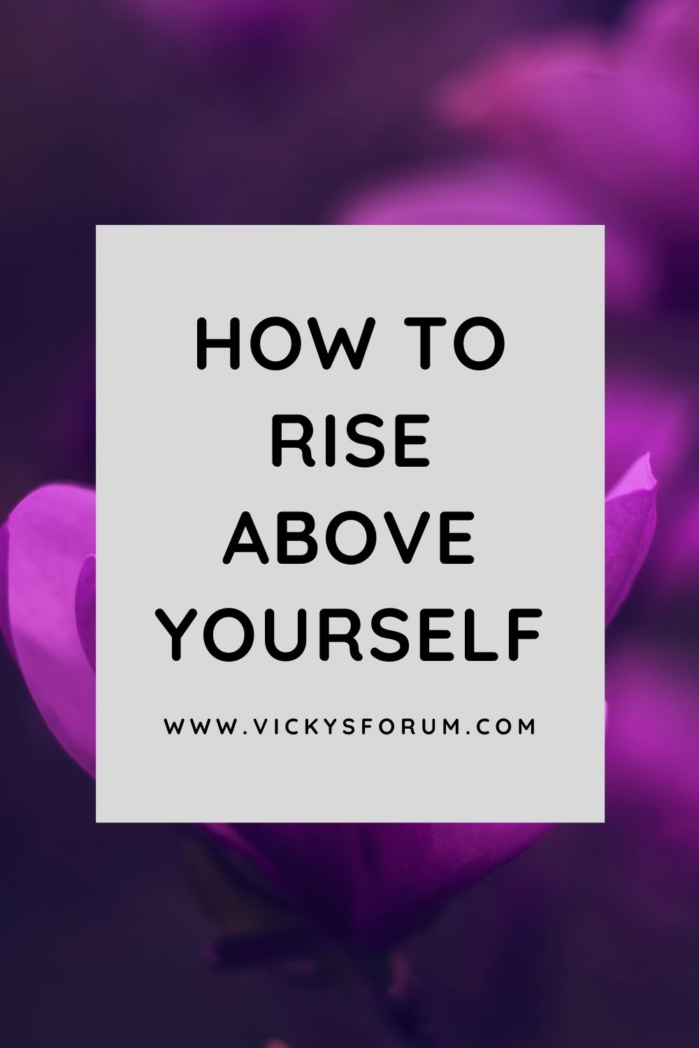 How to rise above self