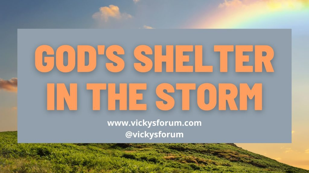God is our shelter in the storm