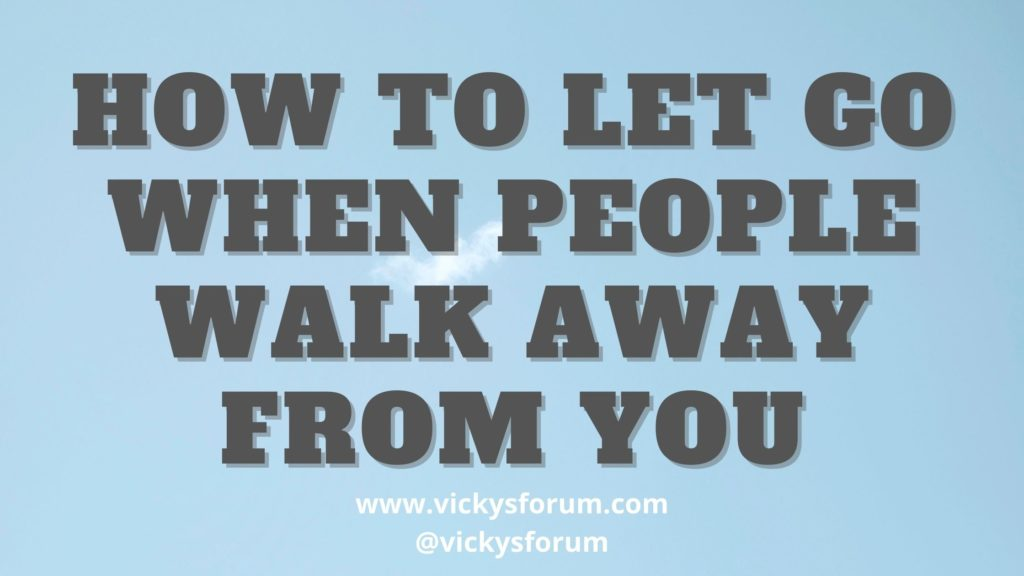 When people walk away from you