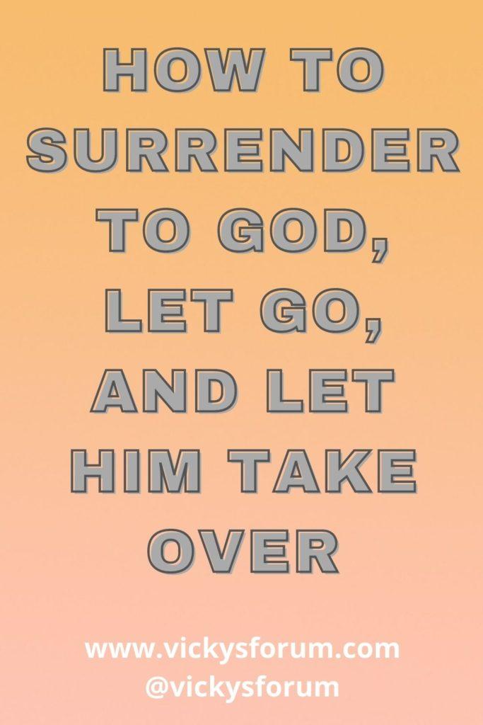 Let go and let God take over