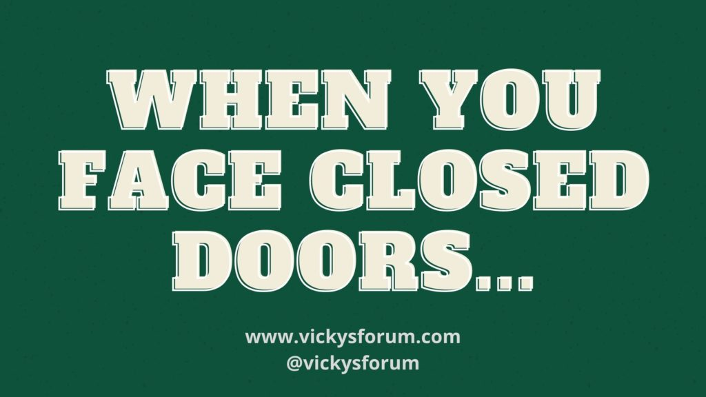The blessing of closed doors