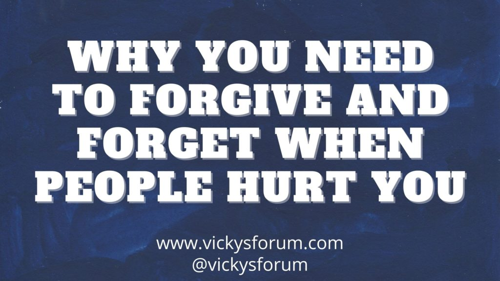 Learn to forgive and forget